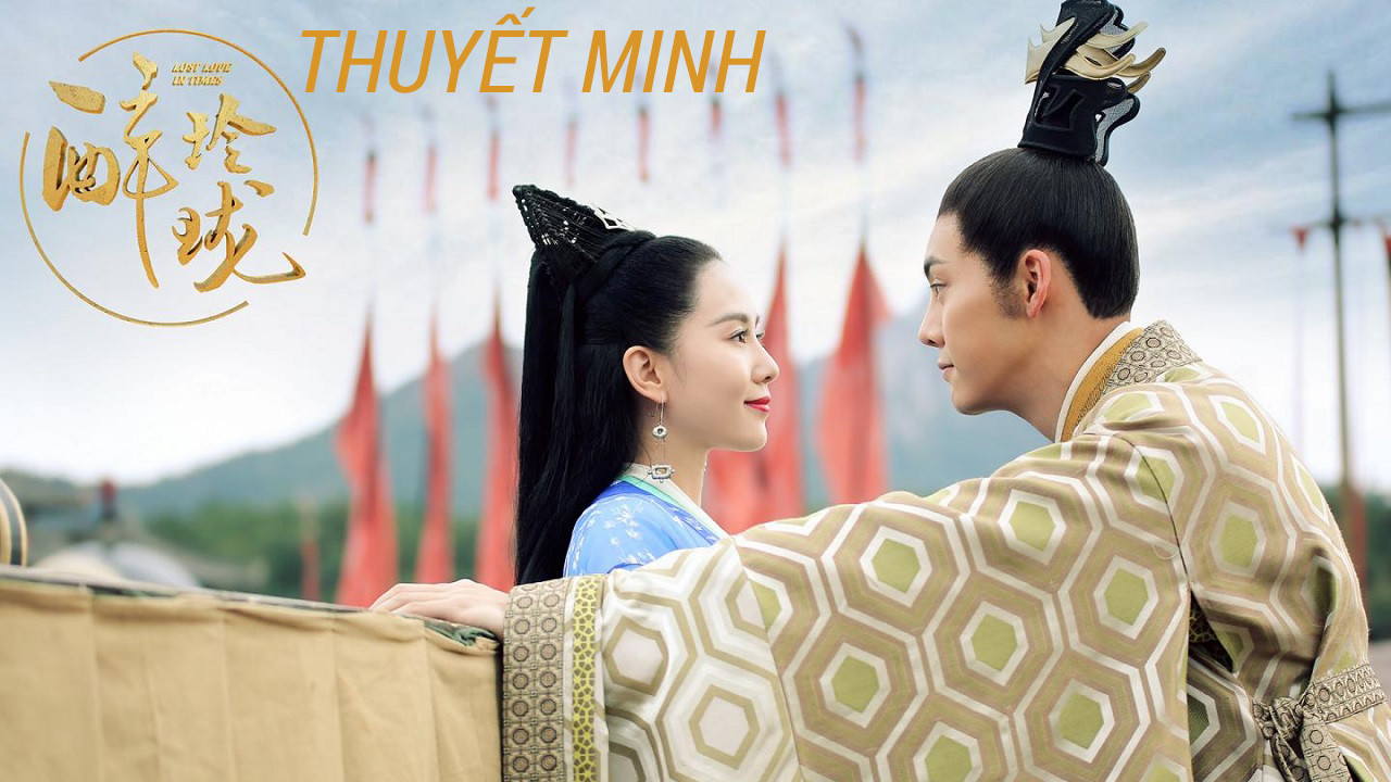 Túy Linh Lung (Thuyết minh) - Lost Love In Times