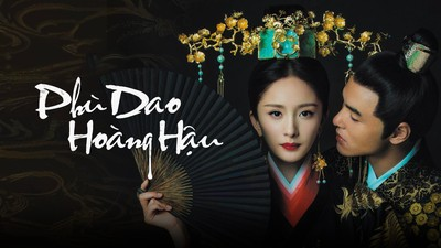 Phù Dao Hoàng Hậu - Legend of Fu Yao ( 2018 - 74/74 End ) Phu-dao-hoang-hau-banner-117-08-2018_14g53-05